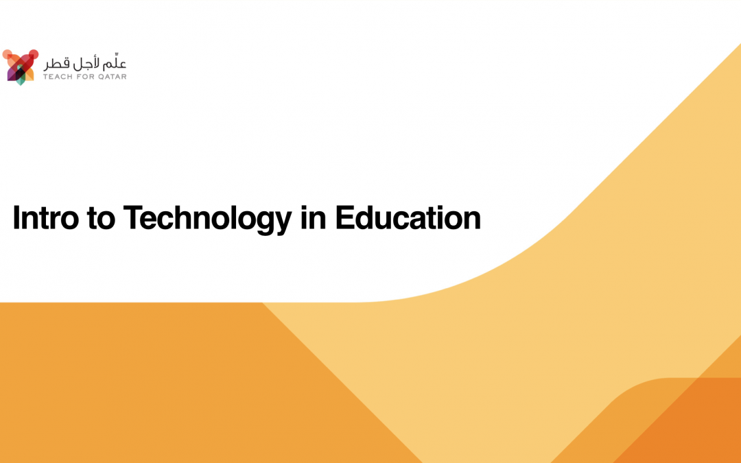 "TFQ SI 2019, ""Intro to Tech in Edu"""